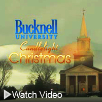 Click to watch a sneak peek of A Bucknell Candlelight Christmas